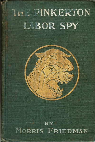 Pinkerton Labor Spy by Friedman.jpg (312760 bytes)